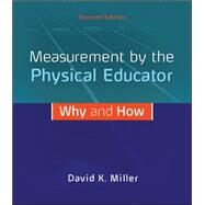 Measurement by the Physical Educator: Why and How by Miller, David, 9780078022685