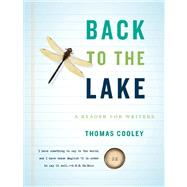 Back to the Lake: A Reader for Writers by Cooley, Thomas, 9780393912685