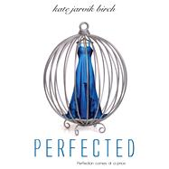 Perfected by Birch, Kate Jarvik, 9781622662685