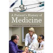 A Patient's History of Medicine by Glouberman, Sholom, 9781771612685