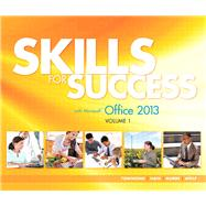 Skills for Success with Office 2013 Volume 1 by Townsend, Kris; Hain, Catherine; Gaskin, Shelley; Murre-Wolf, Stephanie, 9780133142686