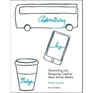 Advertising by Design : Generating and Designing Creative Ideas Across Media by Landa, Robin, 9780470362686