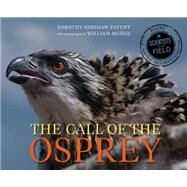 The Call of the Osprey by Patent, Dorothy Hinshaw; Munoz, William, 9780544232686