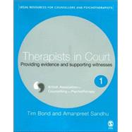Therapists in Court : Providing Evidence and Supporting Witnesses by Tim Bond, 9781412912686