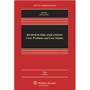Business Organizations Cases, Problems, and Case Studies by Smith, D. Gordon; Williams, Cynthia A., 9781454802686
