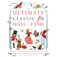 The Ultimate Classic Fm Hall of Fame by Henley, Darren; Jackson, Sam; Lihoreau, Tim, 9781783962686