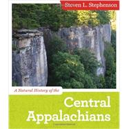 A Natural History of the Central Appalachians by Stephenson, Steven L., 9781933202686