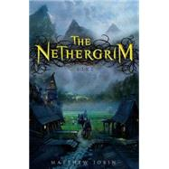 The Nethergrim by Jobin, Matthew, 9780142422687