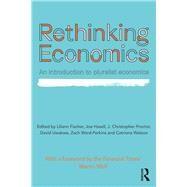 Rethinking Economics: An Introduction to Pluralist Economics by Fischer; Liliann, 9781138222687