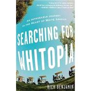 Searching for Whitopia by Benjamin, Rich, 9781401322687