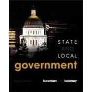 State and Local Government by Bowman, Ann O'M.; Kearney, Richard C., 9781435462687