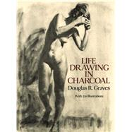 Life Drawing in Charcoal by Douglas R. Graves, 9780486282688