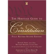 The Heritage Guide to the Constitution by Forte, David F.; Spalding, Matthew; Meese, Edwin, III, 9781621572688