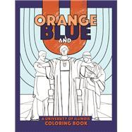 Orange, Blue, and U by University of Illinois Press, 9780252082689