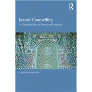 Islamic Counselling: An Introduction to theory and practice by Rassool; G. Hussein, 9780415742689