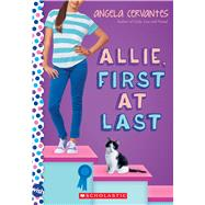 Allie, First at Last: A Wish Novel by Cervantes, Angela, 9780545812689