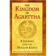 The Kingdom of Agarttha by Saint-Yves D'Alveydre, Marquis Alexandre, 9781594772689