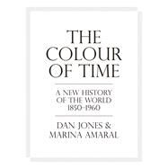 The Colour of Time by Amaral, Marina; Jones, Dan, 9781786692689