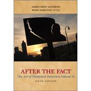 After the Fact: The Art of Historical Detection, Volume II by Davidson, James West; Lytle, Mark, 9780077292690
