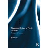 Discursive Illusions in Public Discourse by Bhatia; Aditi, 9781138022690