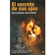 El secreto de sus ojos / The Secret in Their Eyes by Sacheri, Eduardo, 9788466322690