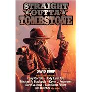 Straight Outta Tombstone by Boop, David, 9781481482691