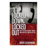 Locked Down, Locked Out by Schenwar, Maya, 9781626562691