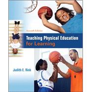 Teaching Physical Education for Learning by Rink, Judith, 9780078022692