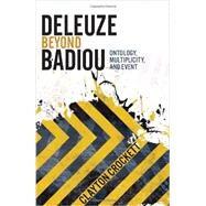Deleuze Beyond Badiou by Crockett, Clayton, 9780231162692