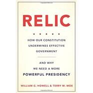 Relic by Howell, William G.; Moe, Terry M., 9780465042692