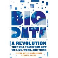 Big Data by Mayer-schonberger, Viktor; Cukier, Kenneth, 9780544002692
