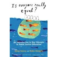 Is Everyone Really Equal?: An Introduction to Key Concepts in Social Justice Education by Sensoy, Ozlem; Diangelo, Robin, 9780807752692