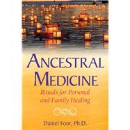 Ancestral Medicine by Foor, Daniel, 9781591432692