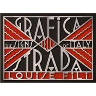 Grafica Della Strada: The Signs of Italy by Fili, Louise; Stemen, Sara, 9781616892692