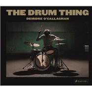 The Drum Thing by O'Callaghan, Deirdre, 9783791382692