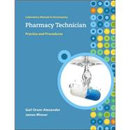 Lab Manual to accompany Pharmacy Technician: Practice and Procedures by Orum-Alexander, Gail; Mizner, James, 9780073202693