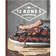 12 Bones Smokehouse by King, Bryan; King, Angela; Heavner, Shane; Lunsford, Mackensy, 9780760362693