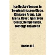 Ice Hockey Venues in Sweden : Ericsson Globe by , 9781156502693