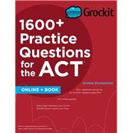 Grockit 1600+ Practice Questions for the ACT: Book and Website by Grockit, 9781506202693