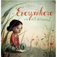 Everywhere and All Around by van Hest, Pimm; De Bruyn, Sassafras, 9781605372693
