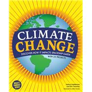 Climate Change Discover How It Impacts Spaceship Earth by Sneideman, Joshua; Twamley, Erin; Crosier, Mike, 9781619302693