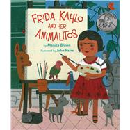 Frida Kahlo and Her Animalitos by Brown, Monica; Parra, John, 9780735842694