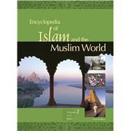 Encyclopedia of Islam and the Muslim World by Martin, Richard C., 9780028662695
