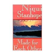 Made for Each Other by Stanhope, Niqui, 9780759212695