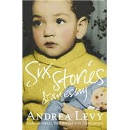 Six Stories and an Essay by Levy, Andrea, 9781472222695