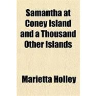 Samantha at Coney Island and a Thousand Other Islands by Holley, Marietta, 9781153812696