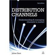 Distribution Channels by Dent, Julian, 9780749462697