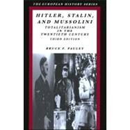 Hitler, Stalin and Mussolini : Totalitariansim in the Twentieth Century: 3rd Edition by Pauley, Bruce F., 9780882952697