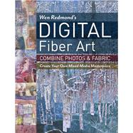 Wen Redmond's Digital Fiber Art by Redmond, Wen, 9781617452697