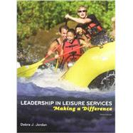 Leadership in Leisure Services: Making a Difference by Jordan, Debra J., 9781892132697